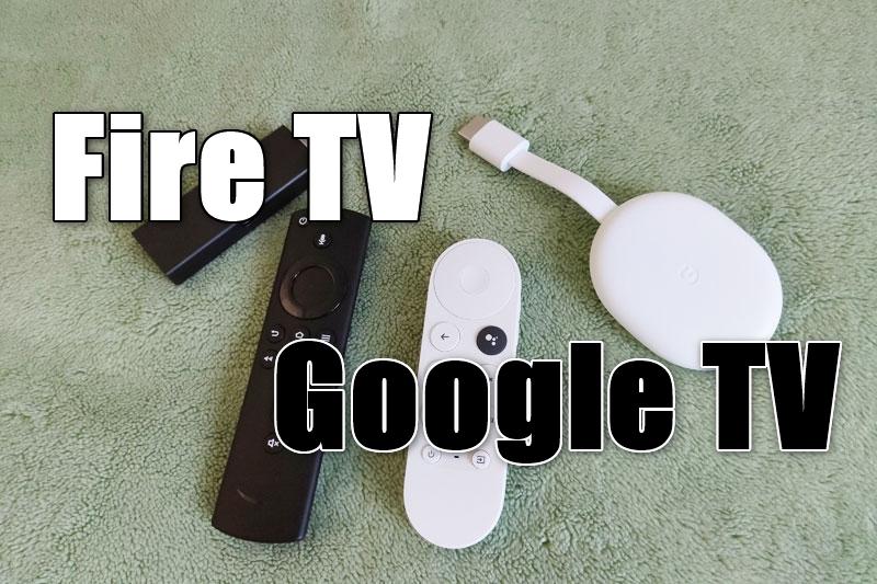 Google TVとFire TV